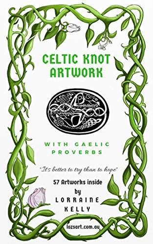Celtic Knot Artwork: with Gaelic Proverbs