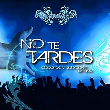No Te Tardes