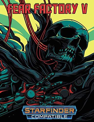 Fear Factory V: For Starfinder RPG