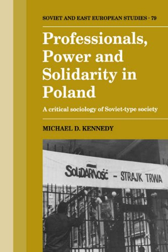 Professionals, Power and Solidarity in Poland: A Critical Sociology of Soviet-Type Society (Cambridge Russian, Soviet and Post-Soviet Studies, Band 79)