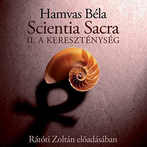 Scientia Sacra II. A Kereszténység audiobook cover art