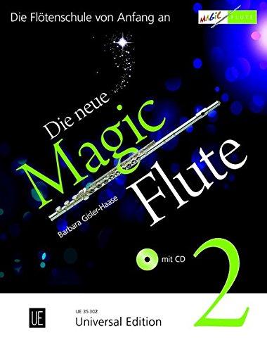 Die neue Magic Flute 2 mit CD: Die erfolgreiche Flötenschule