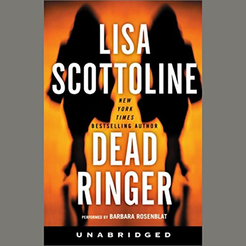 Dead Ringer                   By:                                                                                                                                 Lisa Scottoline                               Narrated by:                                                                                                                                 Barbara Rosenblat                      Length: 10 hrs and 56 mins     Not rated yet     Overall 0.0