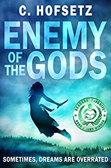 Enemy of the Gods: When Dreams and Parallel Earths are Overrated. (Challenges of the Gods Book 2) by [C. Hofsetz]