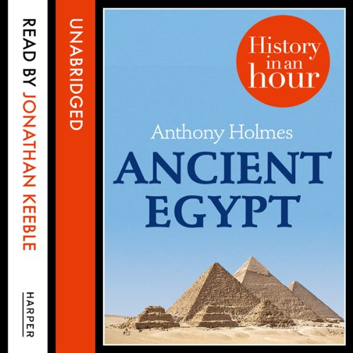 Ancient Egypt: History in an Hour audiobook cover art