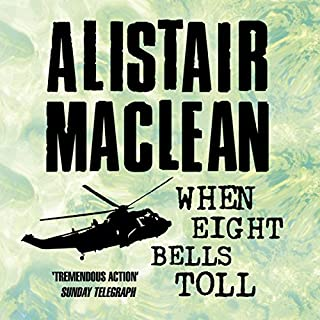 When Eight Bells Toll                   By:                                                                                                                                 Alistair MacLean                               Narrated by:                                                                                                                                 Jonathan Oliver                      Length: 10 hrs and 22 mins     49 ratings     Overall 4.6