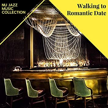 Walking To Romantic Date - Nu Jazz Music Collection