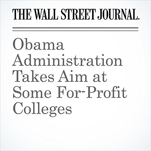 Obama Administration Takes Aim at Some For-Profit Colleges cover art