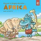 Pascual el Dragón descubre África (tapa blanda): Libro para conocer otras culturas y ayudar a los demás: primeras lecturas en letra de imprenta: ... descubre el mundo en letra de imprenta)