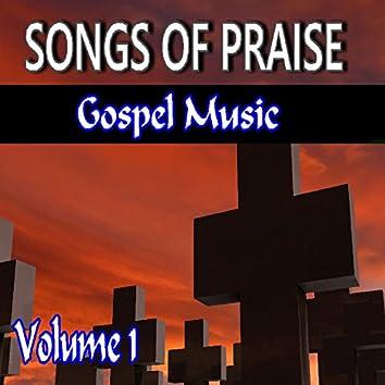 Songs of Praise Gospel Music, Vol. 1