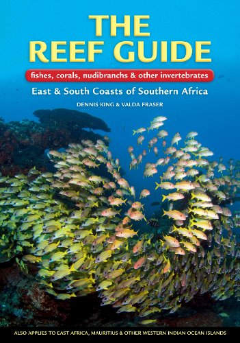The Reef Guide: fishes, corals, nudibranchs & other vertebratesEast & South Coasts of Southern Africa (English Edition)