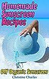 Homemade Sunscreen Recipes: DIY Organic Sunscreen: (Natural Cosmetics,...