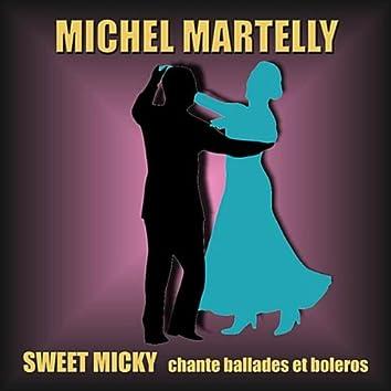 Sweet Micky Chante Ballades et Boleros