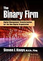 The Binary Firm: Digital Management Transformation for the Non-Digital Organization
