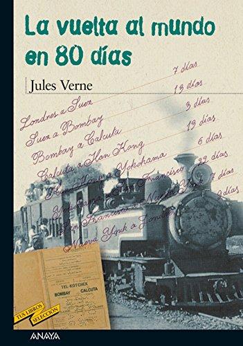La vuelta al mundo en 80 días (CLÁSICOS - Tus Libros-Selección nº 31) (Spanish...