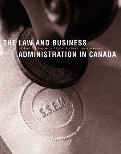 The Law and Business Administration in Canada, Twelfth Edition with Companion Website (12th Edition)