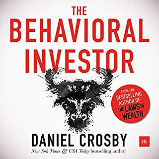 The Behavioral Investor                   By:                                                                                                                                 Daniel Crosby                               Narrated by:                                                                                                                                 Matthew R. Doyle                      Length: 8 hrs and 24 mins     Not rated yet     Overall 0.0