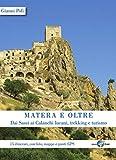 Matera e oltre. Dai Sassi ai Calanchi lucani, trekking e turismo. 15 itinerari, con foto, mappe e punti GPS (Le piccole guide del lupo)