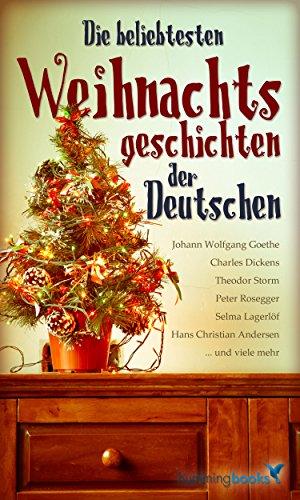 Die beliebtesten Weihnachtsgeschichten der Deutschen: 60 Erzählungen für den Advent