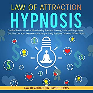 Law of Attraction Hypnosis     Guided Meditation for Manifesting Success, Money, Love and Happiness - Get the Life Your Deserve with Simple Daily Positive Thinking Affirmations              By:                                                                                                                                 Joel Thompson                               Narrated by:                                                                                                                                 Adam Greco                      Length: 3 hrs and 6 mins     1 rating     Overall 1.0
