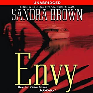 Envy                   Written by:                                                                                                                                 Sandra Brown                               Narrated by:                                                                                                                                 Victor Slezak                      Length: 14 hrs and 39 mins     4 ratings     Overall 4.0