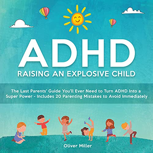 ADHD - Raising an Explosive Child Audiobook By Oliver Miller cover art