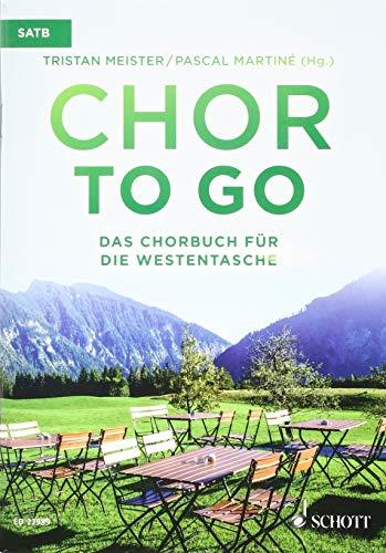 Chor to go - Das Chorbuch für die Westentasche: gemischter Chor (SATB) a cappella. Chorbuch.