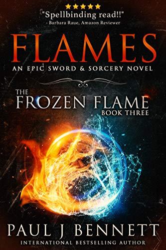 Flames: An Epic Sword & Sorcery Novel (The Frozen Flame Book 3)