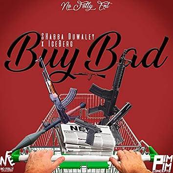 Buy Bad