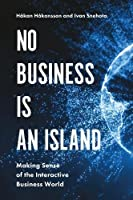 No Business Is an Island: Making Sense of the Interactive Business World