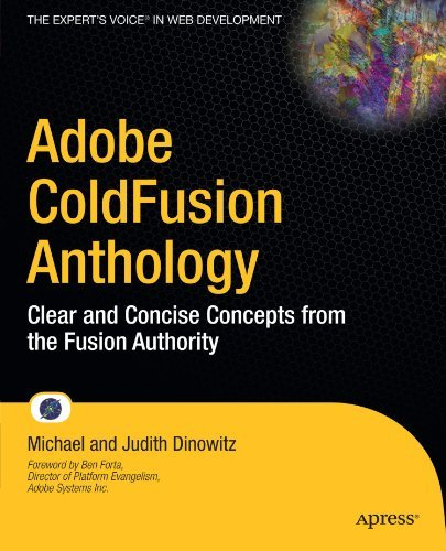 Adobe ColdFusion Anthology: Clear and Concise Concepts from the Fusion Authority by Michael Dinowitz (2010-04-30)
