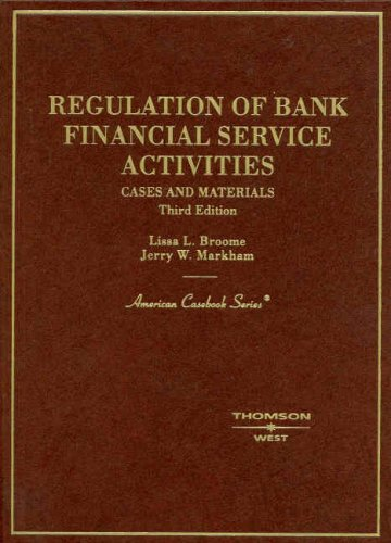 Regulation of Bank Financial Service Activities: Cases and Materials (American Casebook Series)