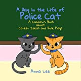 A Day in the Life of Police Cat: A Children's Book About Career Ideas and Role Plays (English Edition)