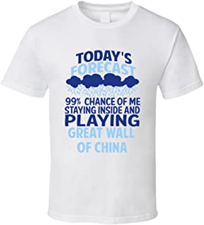 Todays Forecast Staying Inside Playing Great Wall of China T Shirt