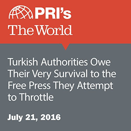 Turkish Authorities Owe Their Very Survival to the Free Press They Attempt to Throttle audiobook cover art