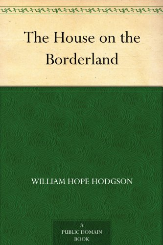 The House on the Borderland (English Edition)