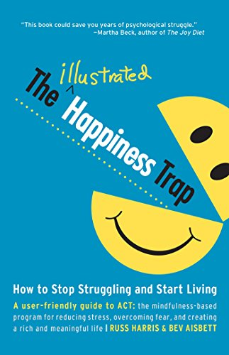 The Illustrated Happiness Trap: How to Stop Struggling and Start Living (English Edition)