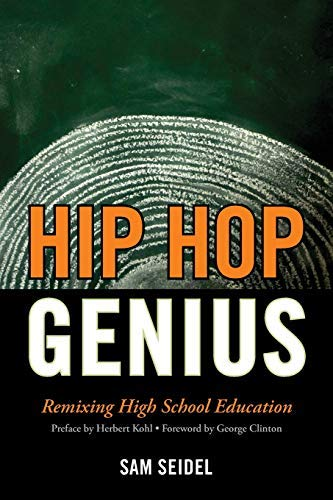 [(Hip Hop Genius: Remixing High School Education)] [Author: Sam Seidel] published on (May, 2013)