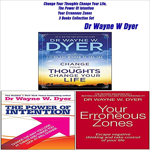 Change Your Thoughts Change Your Life, The Power of Intention, Your Erroneous Zones Audiobook By Dr. Wayne W. Dyer cover art