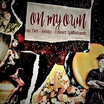 On My Own (feat. Airklipz & Edward Splifforhands)