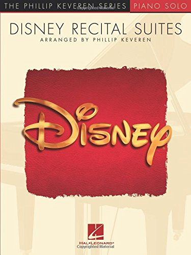 Disney Recital Suites -Piano Solo- (Book (Arr. by Keveren, Phillip)): Songbook, Sammelband für Klavier: Arr. Phillip Keveren the Phillip Keveren Series Piano Solo