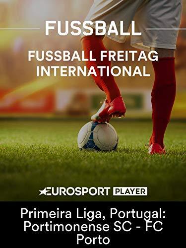 Fußball Freitag International - Primeira Liga, Portugal: Portimonense SC - FC Porto