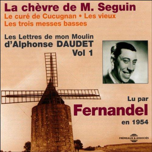 Couverture de La chèvre de M. Seguin / Le curé de Cucugnan / Les vieux / Les trois messes basses