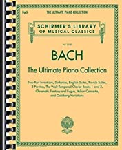 Bach: The Ultimate Piano Collection: Schirmer's Library of Musical Classics Vol. 2102 (2015-05-01)