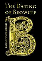 The Dating of Beowulf (Toronto Old English Studies)
