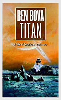 Titan: A Tale of Cataclysmic Discovery (The Grand Tour Book 15) by [Ben Bova]