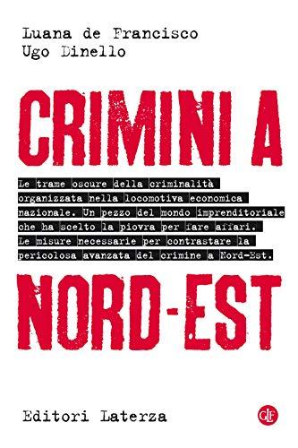 Crimini a Nord-Est (Italian Edition)