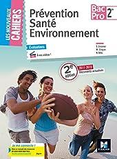Les Nouveaux Cahiers - Prévention Santé Environnement - 2de Bac Pro - Éd. 2017 - Manuel élève de Sylvie Crosnier