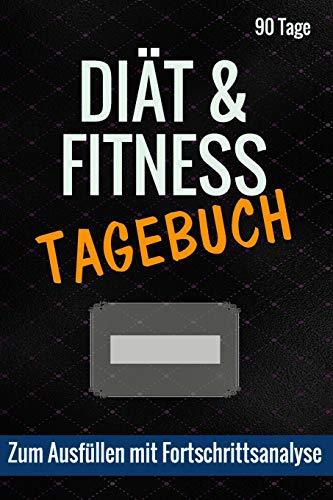 Diät & Fitness Tagebuch: Zum Ausfüllen mit Fortschrittsanalyse