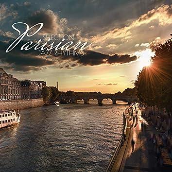 Selection Parisian Jazz Rhythms: Gentle Jazz Sounds, Easy Listening, Relaxation, Jazz Restaurant, Coffee Jazz, Bar Music Moods, Jazz Music Lounge